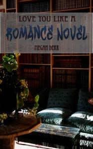 Love You Like A Romance Novel cover
