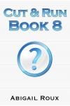 Cut & Run Book 8