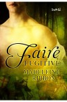 Faire Fugitive