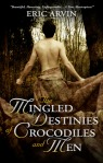 Mingled Destinies of Crocodiles and Men cover