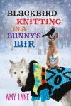 Blackbird Knitting in a Bunny's Lair cover