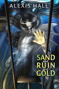Sand and Gold and Ruin