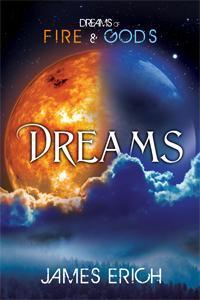 Dreams Dreams of Fire and Gods