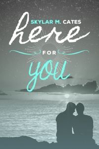 Here for You by Skylar M. Cates cover