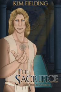 The Sacrifice and Other Stories by Kim Fielding