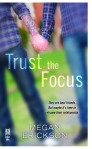 Trust the Focus