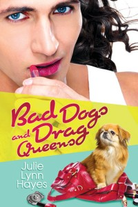 Bad Dogs and Drag Queens