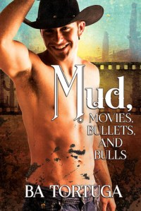 Muds, Movies Bullets and Bulls