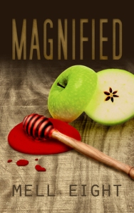 Magnified by Mell Eight