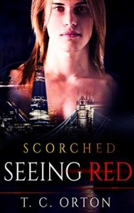Seeing Red- Scorched