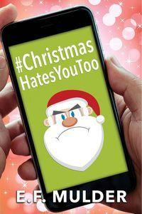christmashatesyoutoo-by-e-f-mulder
