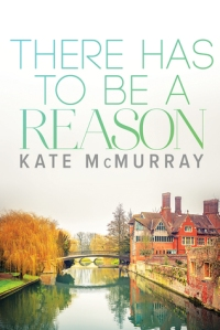 there-has-to-be-a-reason-by-kate-mcmurray