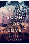 too-soon-for-love-by-kimberly-gardner
