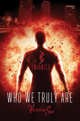 Who We Truly Are (Enhanced #2) by Victoria Sue